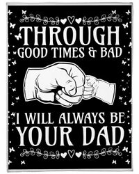 Through Good Times Bad I Will Always Be Your Dad Fleece Blanket Fathers Day Gift