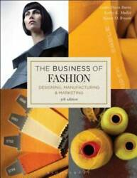 The Business Of Fashion Designing Manufacturing And Marketing - Very Good