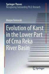 Evolution Of Karst In The Lower Part Of Crna Reka River Basin Hardcover By T...