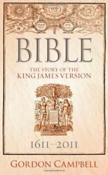 Bible The Story Of The King James Version 1611-2011 Hardcover Gordon Campbell