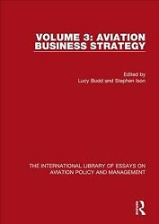 Aviation Business Strategy Hardcover By Budd Lucy Edt Ison Stephen Edt...