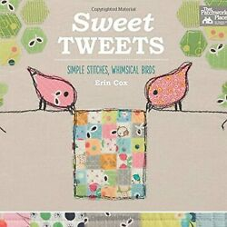 Sweet Tweets Simple Stitches, Whimsical Birds By Erin Cox