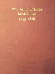 The Army Of India Medal Roll 1799-1826 Military History Medals British History