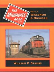 Milwaukee Road In Color Volume 3 - Wisconsin And Michigan By Strauss Cmstpandp