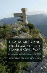Film Memory And The Legacy Of The Spanish Civil War Resistance And Guerri...