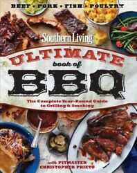 Southern Living Ultimate Book Of Bbq Paperback By Prieto Christopher Freem...