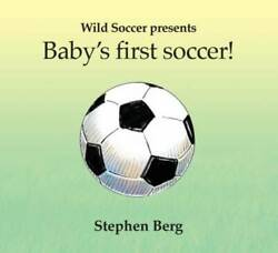 Babyand039s First Soccer Wild Soccer - Board Book By Stephen Berg - Very Good