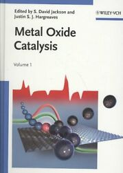 Metal Oxide Catalysis Hardcover By Jackson S. David Edt Hargreaves Just...