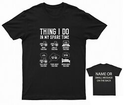 Things I Do In My Spare Time Tractors T-shirt Tractor Farmer Farming Farm