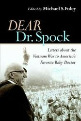 Dear Dr. Spock Letters About The Vietnam War To America's Favorite Baby Doc...