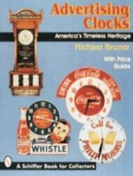 Advertising Clocks America's Timeless Heritage With Price Guide Schiffe - Good