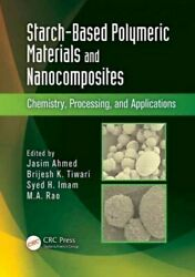 Starch-based Polymeric Materials And Nanocomposites Chemistry Processing ...