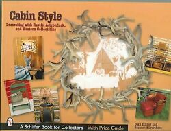 Cabin Style Decorating With Rustic, Adirondack, And Western Collectibles, P...