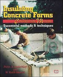 Insulating Concrete Forms Construction Manual, Paperback By Vanderwerf, Piete...