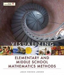 Visualizing Elementary And Middle School Mathematics Methods Paperback By Jo...