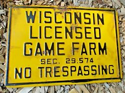 Large Vintage Wisconsin Licenced Game Farm No Trespassing Steel Hunting Sign