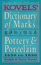 Kovels' Dictionary Of Marks Pottery And Porcelain 1650 To 1850