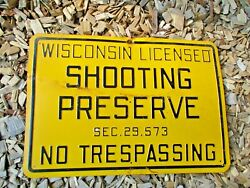 Vintage Wisconsin Licenced Shooting Preserve No Trespassing Steel Hunting Sign