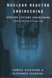 Nuclear Reactor Engineering Reactor Systems Engineering, Hardcover By Glass...