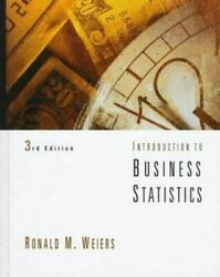 Introduction To Business Statistics - Hardcover By Weiers, Ronald M. - Good