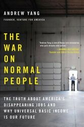 War On Normal People The Truth About Americaand039s Disappearing Jobs And Why Un...