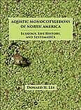 Aquatic Monocotyledons Of North America Ecology, Life History, And Systemat...