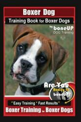 Boxer Dog Training Book for Boxer Dogs By BoneUP DOG Training: Are You Ready ...