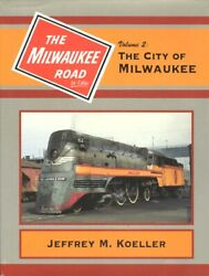 The Milwaukee Road In Color Volume 2 City Of Milwaukee Cmstpandp Koeller