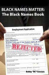 Black Names Matter: The Black Names Book Like New Used Free shipping in the US