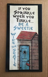 If Sprinke When Tinkle Be Sweetie Wipe Seatie Outhouse Bathroom Decor Wood Sign