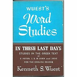 In These Last Days Wuest's Word Studies Series Wuest, Kenneth S.