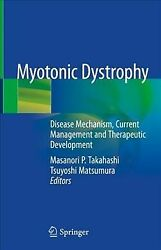 Myotonic Dystrophy Disease Mechanism, Current Management And Therapeutic De...