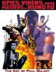 Spies, Vixens, And Masters Of Kung Fu The Art Of Paul Gulacy, Paperback By ...