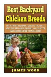 Best Backyard Chicken Breeds : The Ultimate Beginner#x27;s Guide to the Top 15 He...