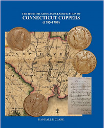 The Identification And Classification Of Connecticut Coppers 1785-1788 By Clark
