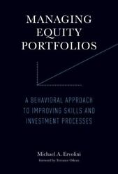 Managing Equity Portfolios: A Behavioral Approach to Improving Skills and Invest