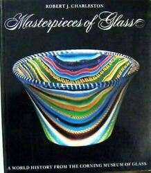 Masterpieces Of Glass A World History From The Corning Museum O