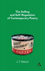 Selling And Self-regulation Of Contemporary Poetry, Hardcover By Welsch, J. T...