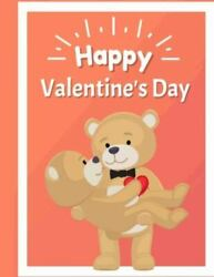 Happy Valentine's Day A Cute And Fun Valentines Day Color Book For Children,...