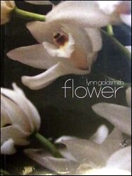 Lynn Goldsmith Book Flower Foreword By Donald Sultan With Plastic Cover