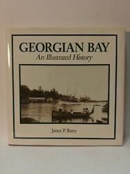 Georgian Bay An Illustrated History By James Barry Hbdj