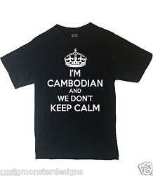 Iand039m Cambodian And We Donand039t Keep Calm Shirt Different Print Colors Inside