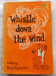Whistle Down The Wind By Mary Hayley Bell-1959 1st Us Edtn. Hb/dj. Pub. Dutton