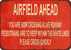 You Are Now Crossing A Live Runway Airfield Ahead Reproduction Metal Tin Sign