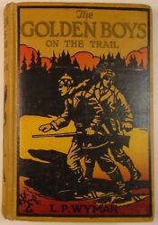 1927 The Golden Boys On The Trail L. P. Wyman Adventure Mystery Action Intrigue