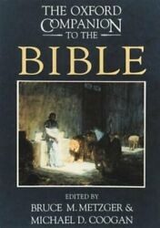 The Oxford Companion To The Bible By Bruce M Metzger New