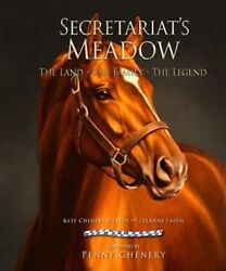 Secretariat's Meadow The Land, The Family, The Legend By Kate Chenery Tweedy