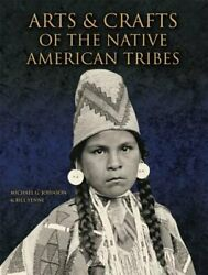 Arts And Crafts Of The Native American Tribes By Michael G. Johnson New