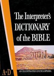 The Interpreter's Dictionary Of The Bible Volume 1 A--d An Illustrated Used