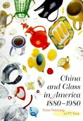 China And Glass In America, 1880-1980 From Table Top To Tv Tray By Venable